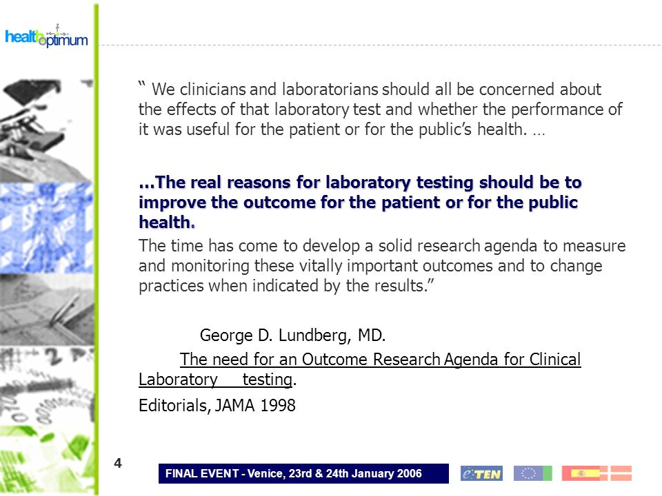 We clinicians and laboratorians should all be concerned about the effects of that laboratory test and whether the performance of it was useful for the patient or for the public's health. …