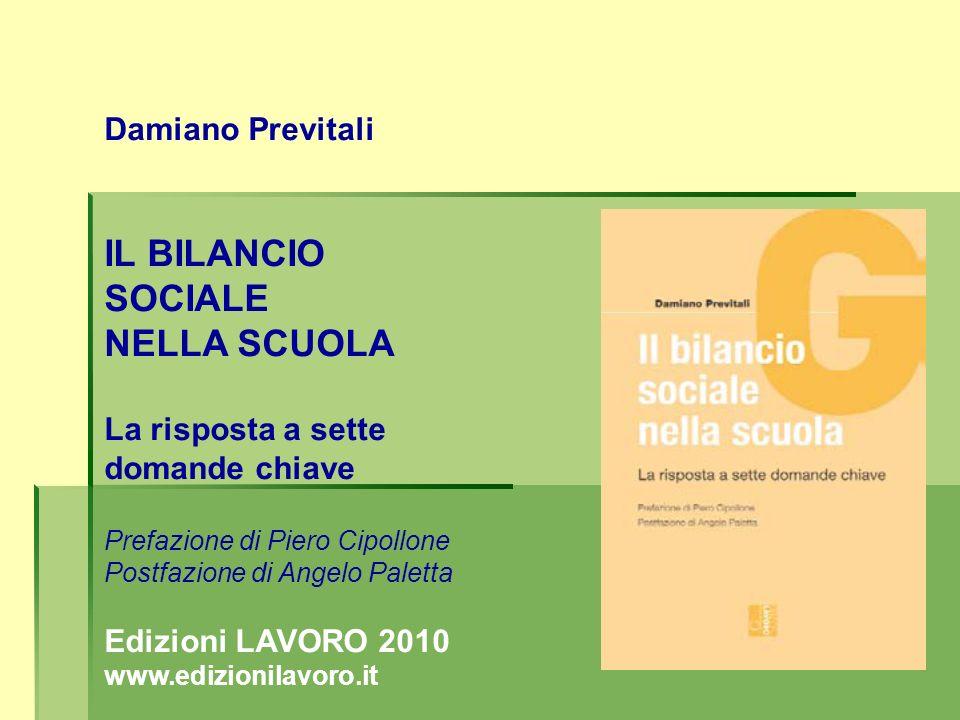 IL BILANCIO SOCIALE NELLA SCUOLA Damiano Previtali La risposta a sette