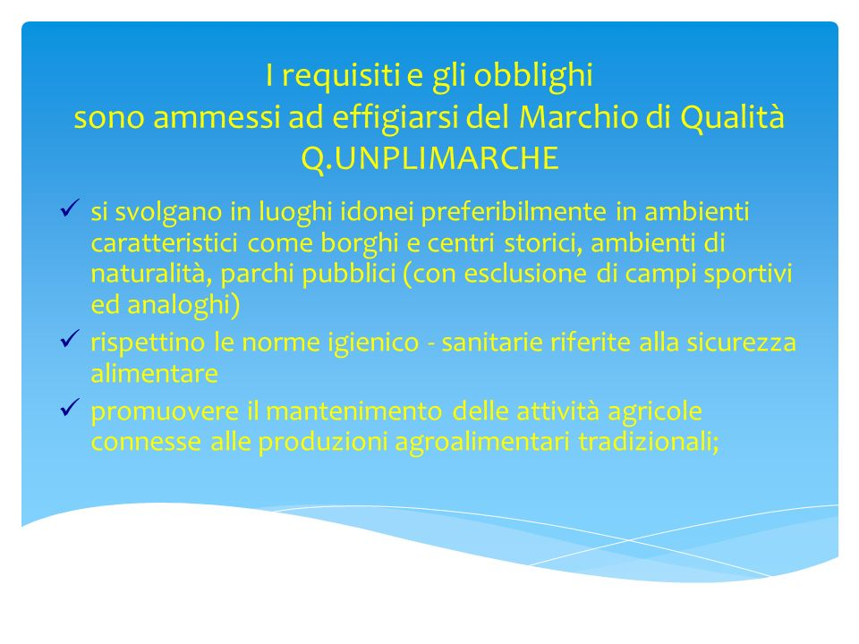 I requisiti e gli obblighi sono ammessi ad effigiarsi del Marchio di Qualità Q.UNPLIMARCHE