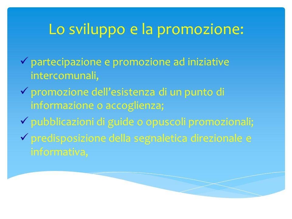 Lo sviluppo e la promozione: