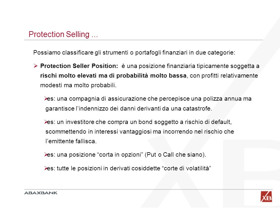 Protection Selling ... Possiamo classificare gli strumenti o portafogli finanziari in due categorie:
