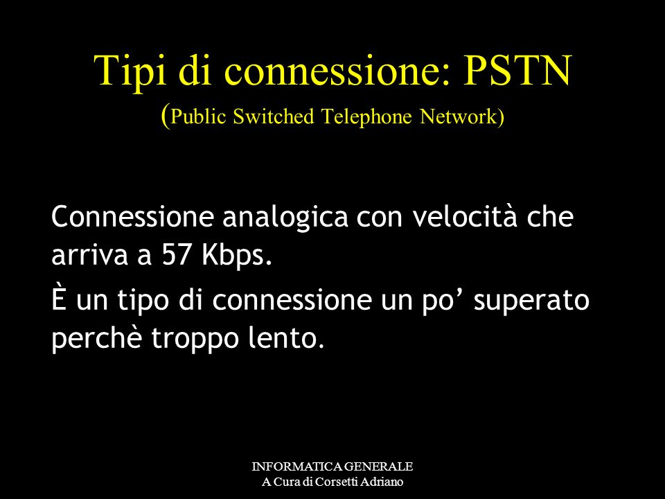 Tipi di connessione: PSTN (Public Switched Telephone Network)
