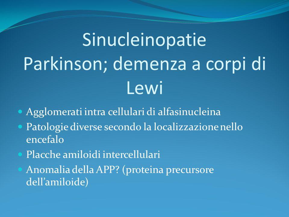 Sinucleinopatie Parkinson; demenza a corpi di Lewi