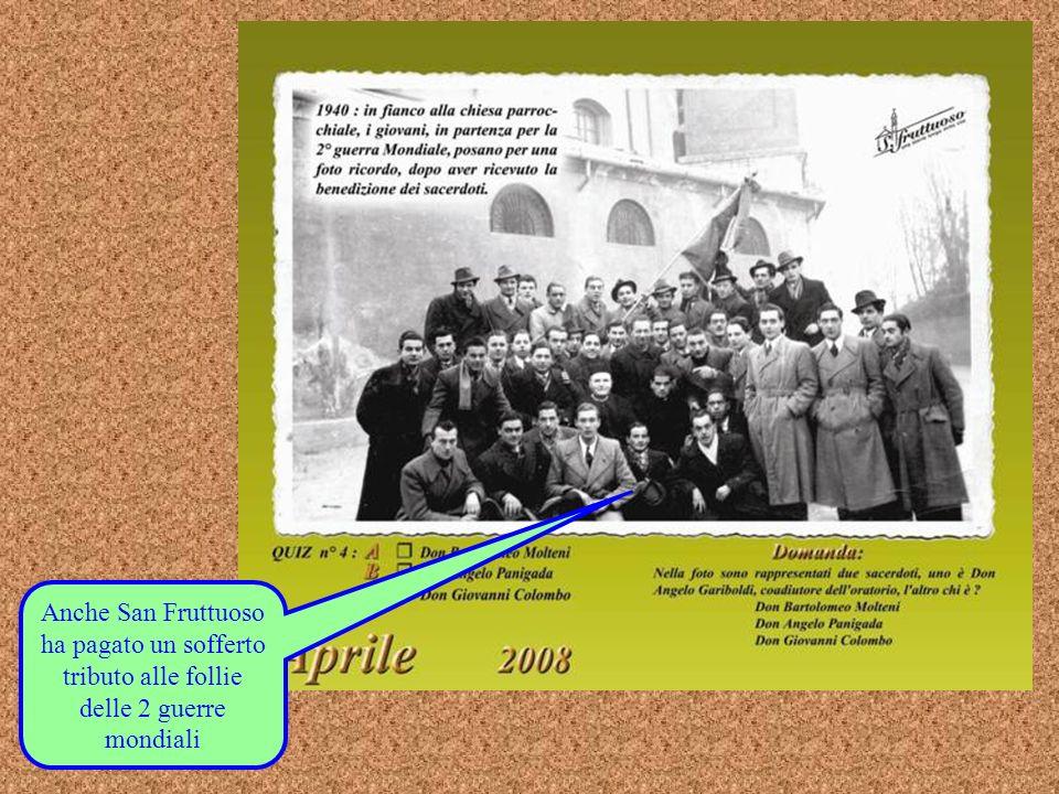 Anche San Fruttuoso ha pagato un sofferto tributo alle follie delle 2 guerre mondiali