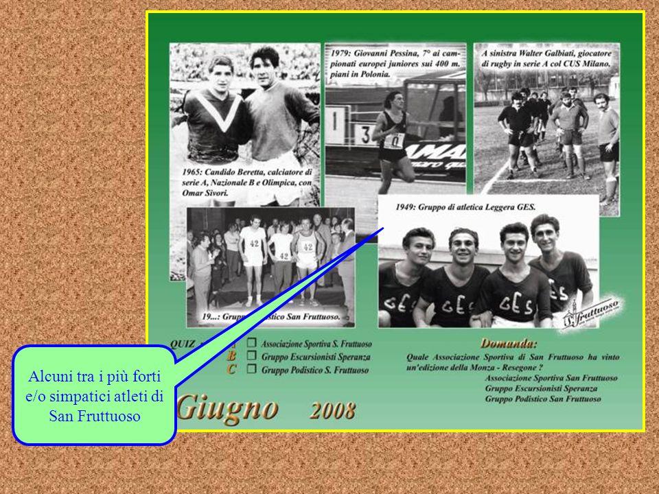 Alcuni tra i più forti e/o simpatici atleti di San Fruttuoso
