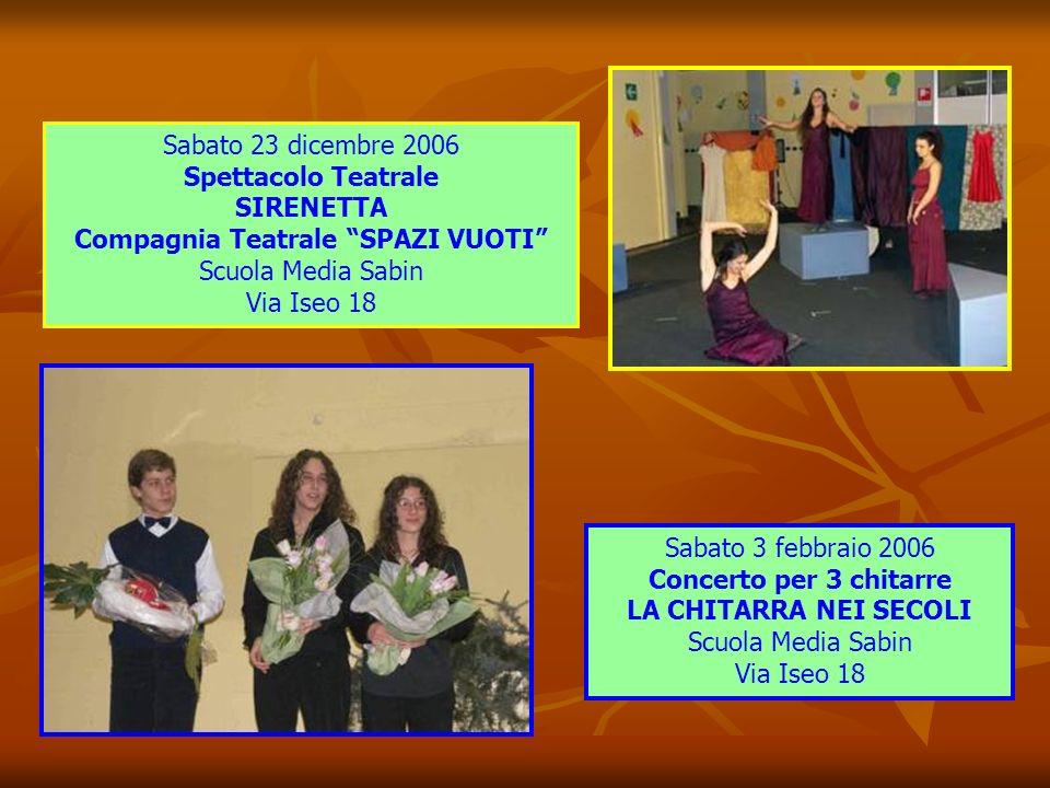 Sabato 23 dicembre 2006 Spettacolo Teatrale SIRENETTA Compagnia Teatrale SPAZI VUOTI