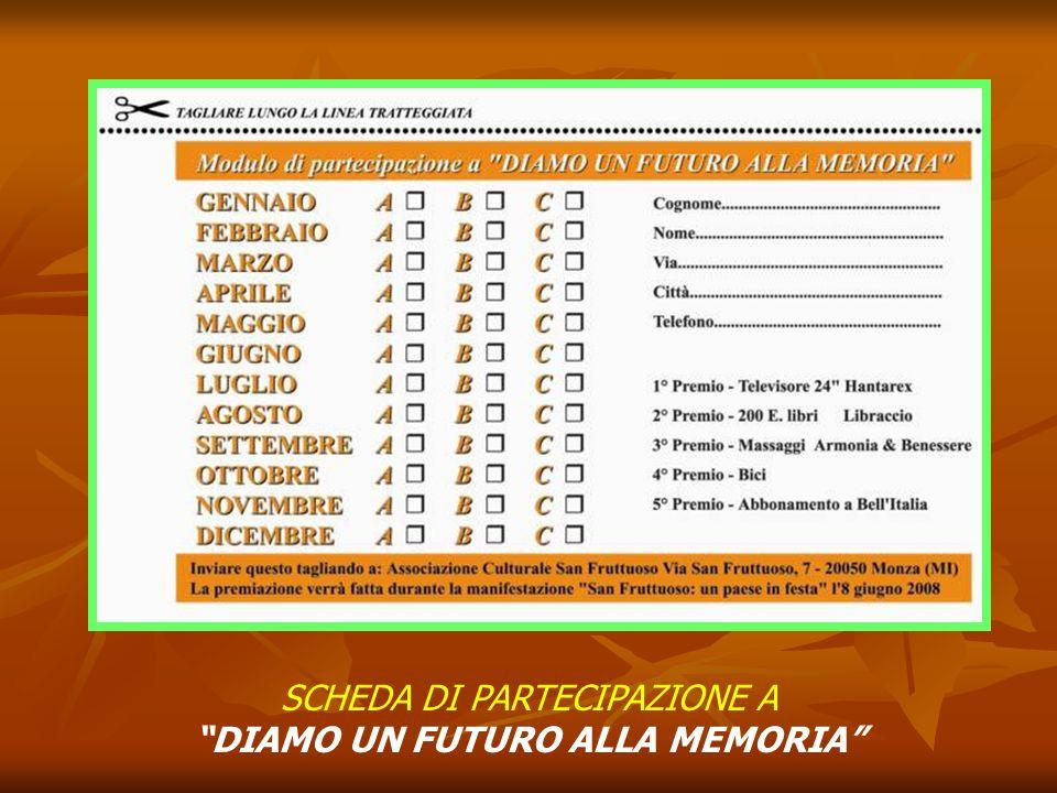 SCHEDA DI PARTECIPAZIONE A DIAMO UN FUTURO ALLA MEMORIA
