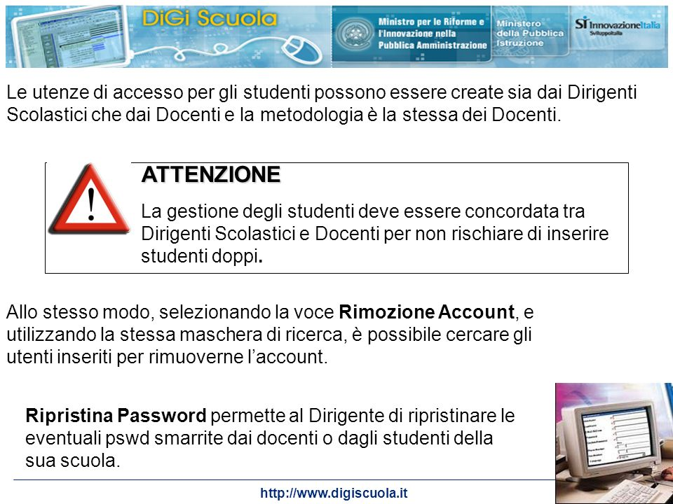 Le utenze di accesso per gli studenti possono essere create sia dai Dirigenti