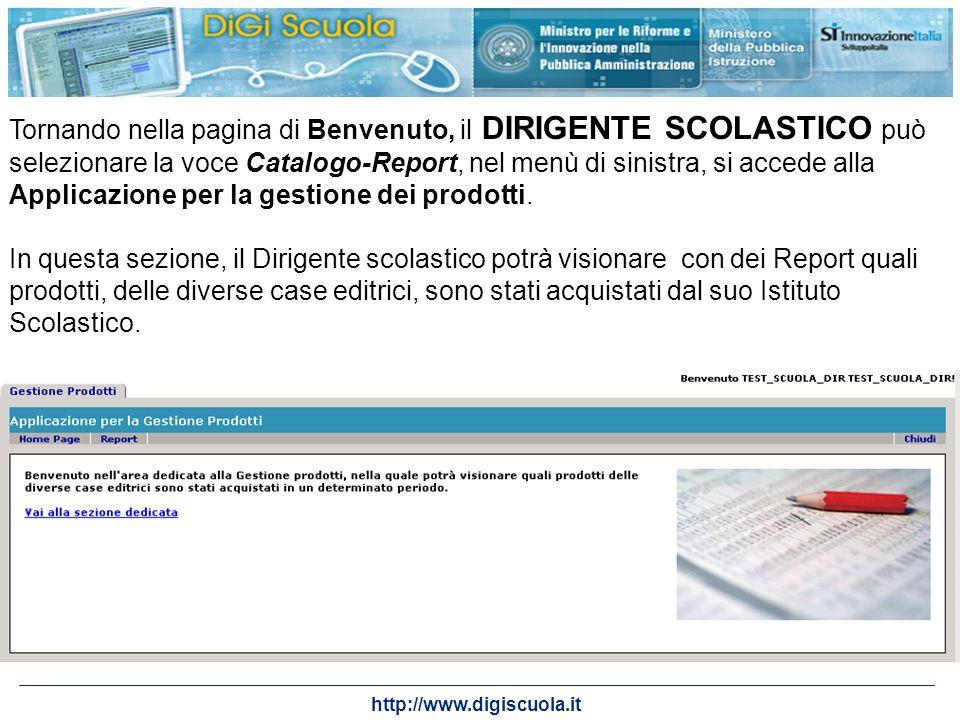 Tornando nella pagina di Benvenuto, il DIRIGENTE SCOLASTICO può selezionare la voce Catalogo-Report, nel menù di sinistra, si accede alla Applicazione per la gestione dei prodotti.