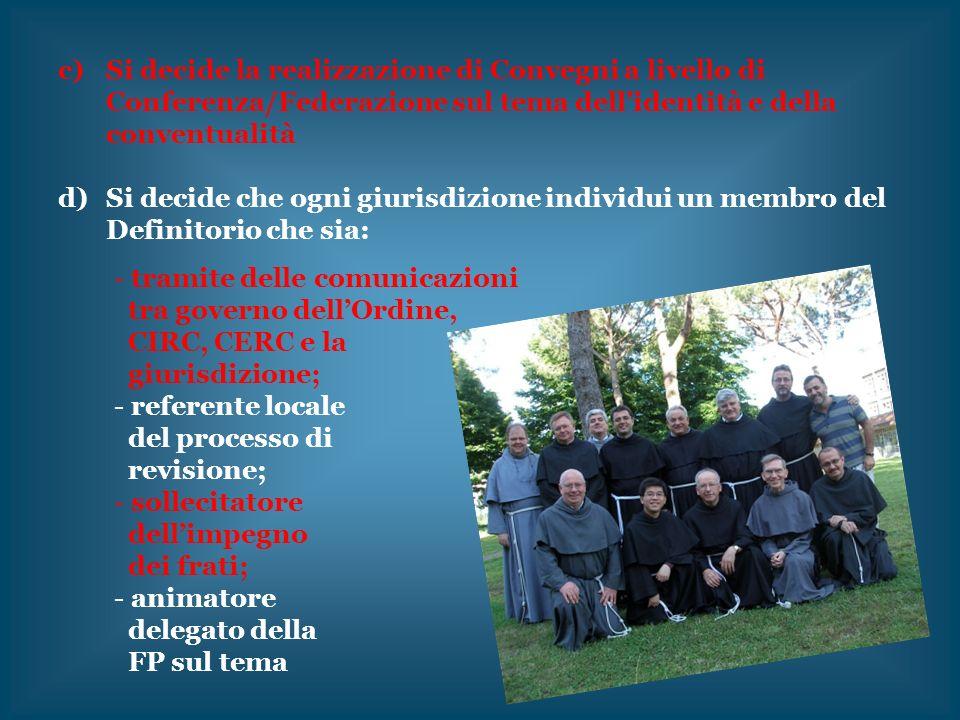 Si decide la realizzazione di Convegni a livello di Conferenza/Federazione sul tema dell'identità e della conventualità