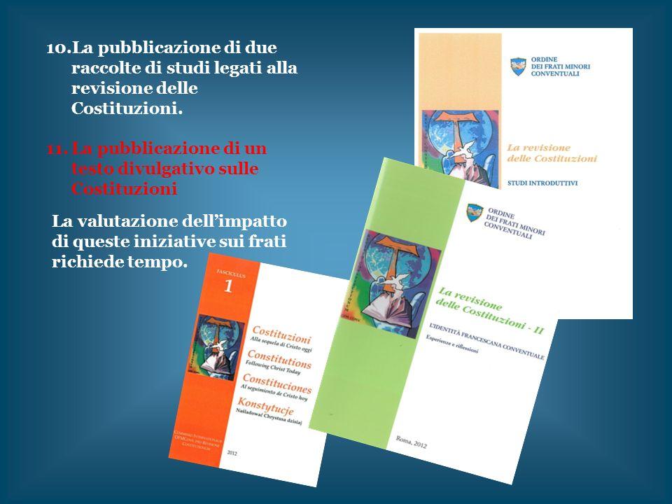 La pubblicazione di due raccolte di studi legati alla revisione delle Costituzioni.