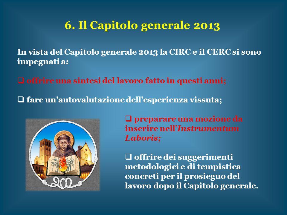 6. Il Capitolo generale 2013 In vista del Capitolo generale 2013 la CIRC e il CERC si sono impegnati a: