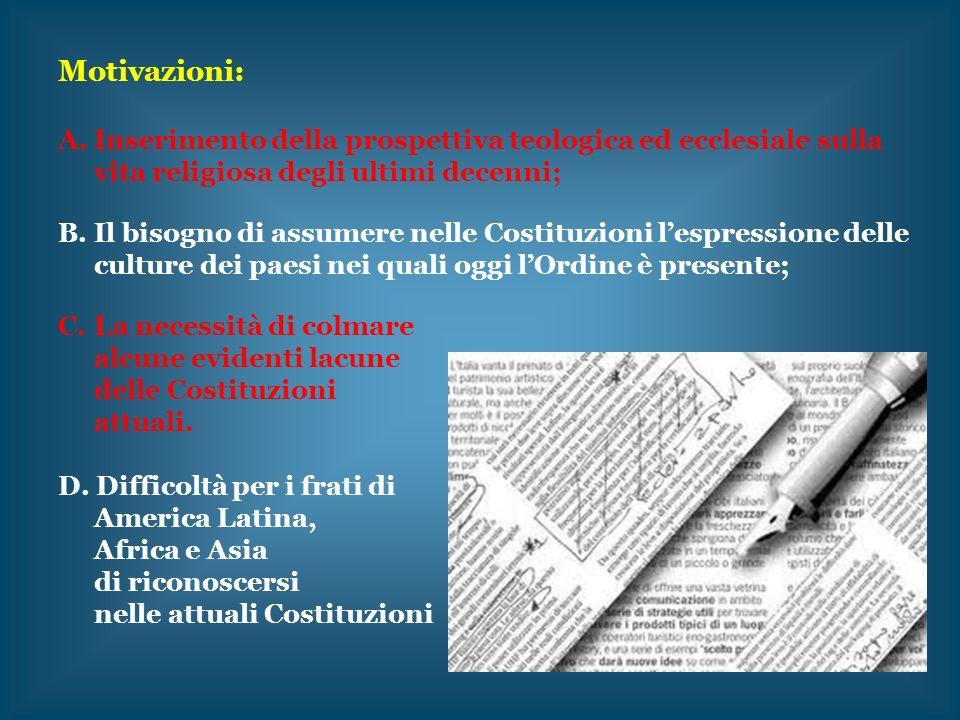 Motivazioni: Inserimento della prospettiva teologica ed ecclesiale sulla vita religiosa degli ultimi decenni;