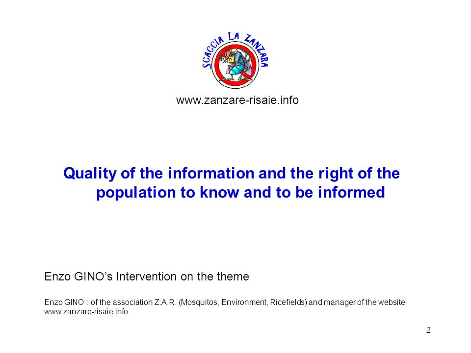 www.zanzare-risaie.info Quality of the information and the right of the population to know and to be informed.