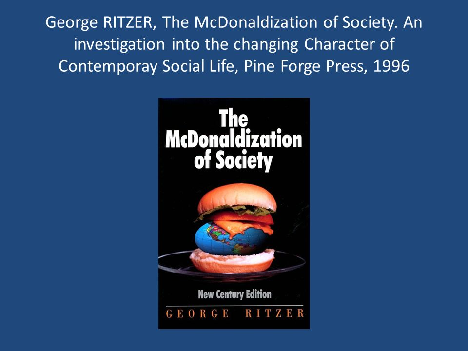 George RITZER, The McDonaldization of Society