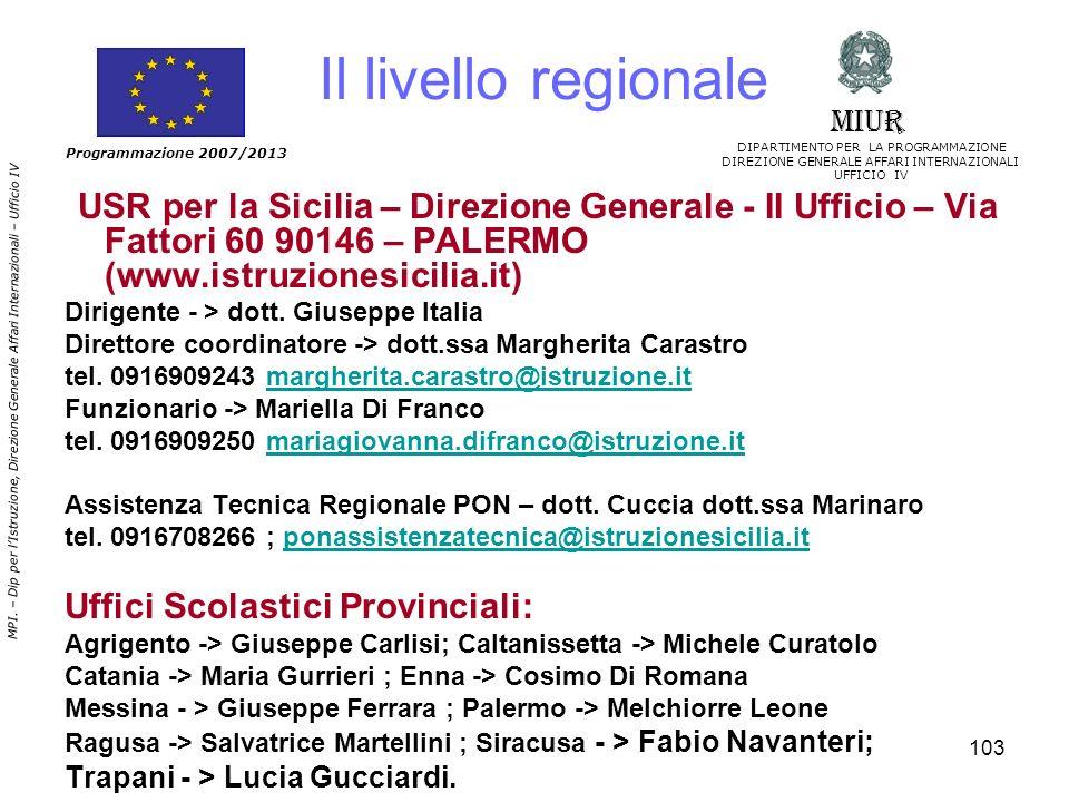 Il livello regionale Uffici Scolastici Provinciali: MIUR