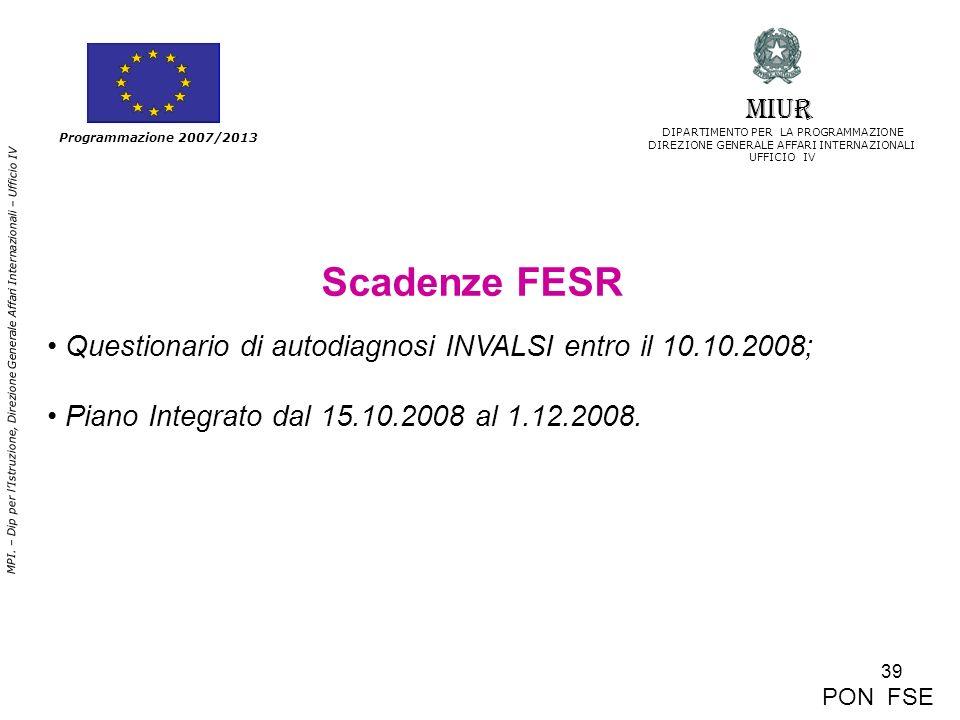 MIUR DIPARTIMENTO PER LA PROGRAMMAZIONE. DIREZIONE GENERALE AFFARI INTERNAZIONALI. UFFICIO IV. Programmazione 2007/2013.