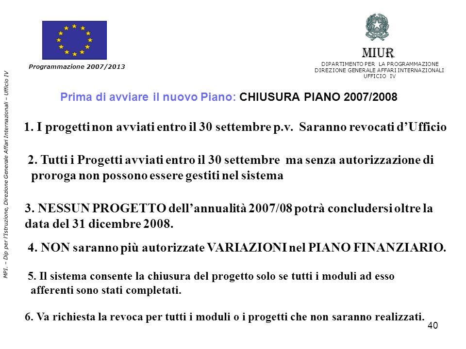 Prima di avviare il nuovo Piano: CHIUSURA PIANO 2007/2008