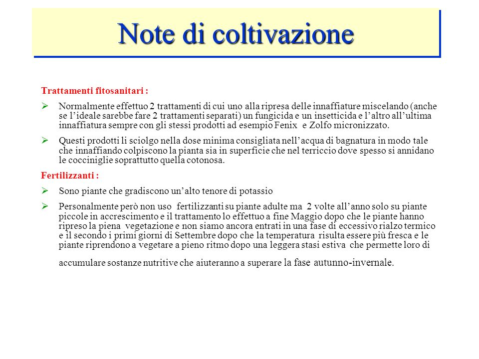 Note di coltivazione Trattamenti fitosanitari :