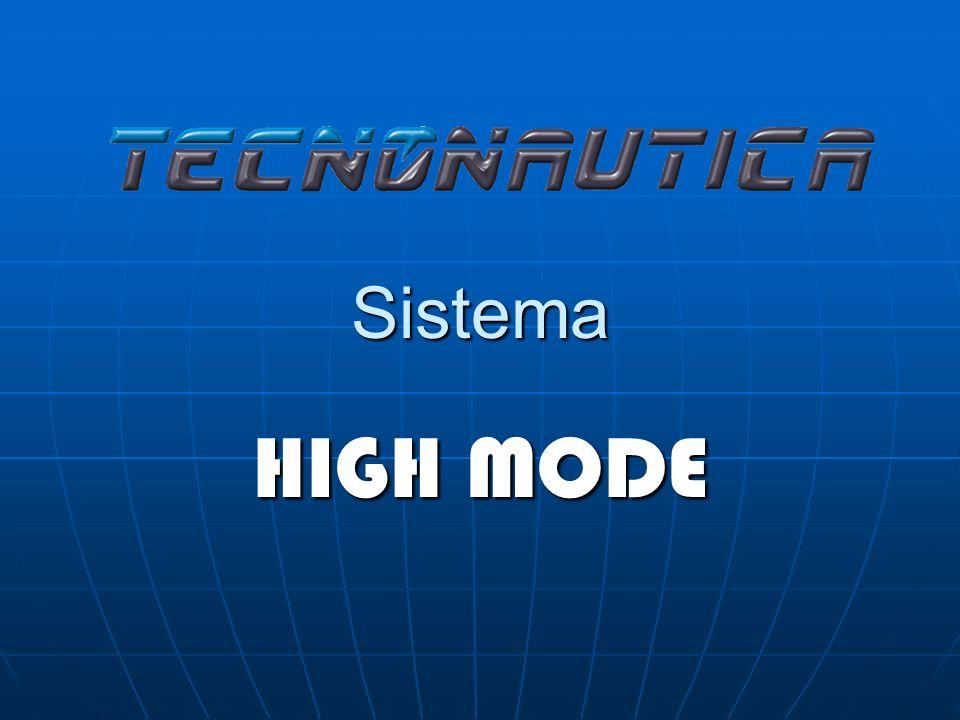 Sistema HIGH MODE