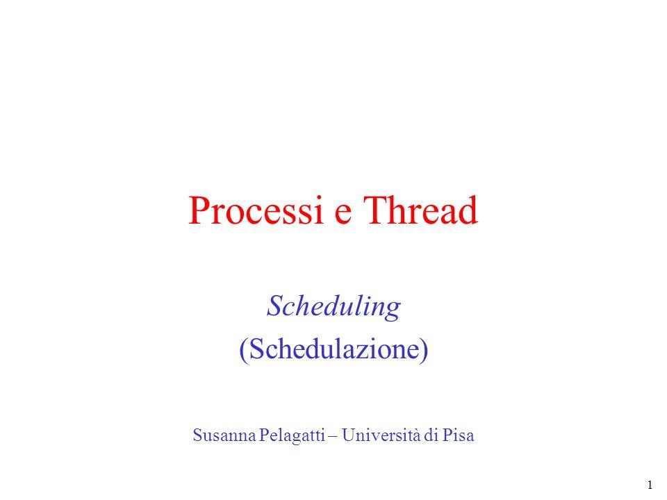 Scheduling (Schedulazione) Susanna Pelagatti – Università di Pisa