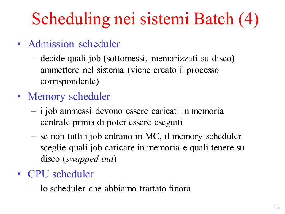 Scheduling nei sistemi Batch (4)