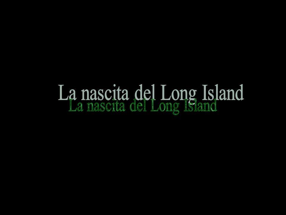 La nascita del Long Island