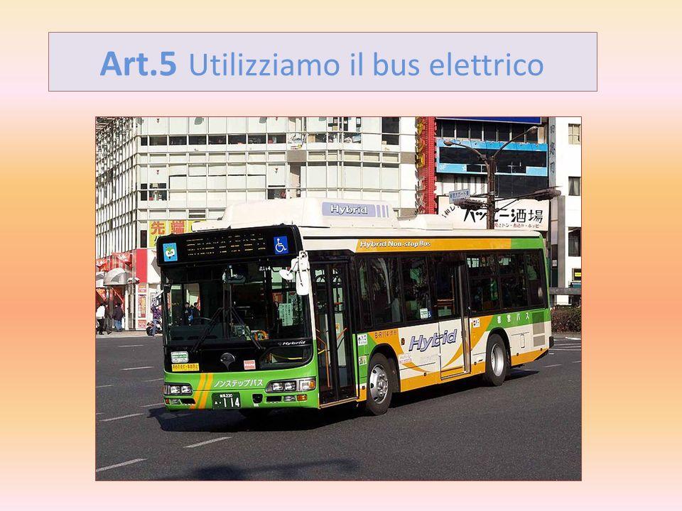 Art.5 Utilizziamo il bus elettrico