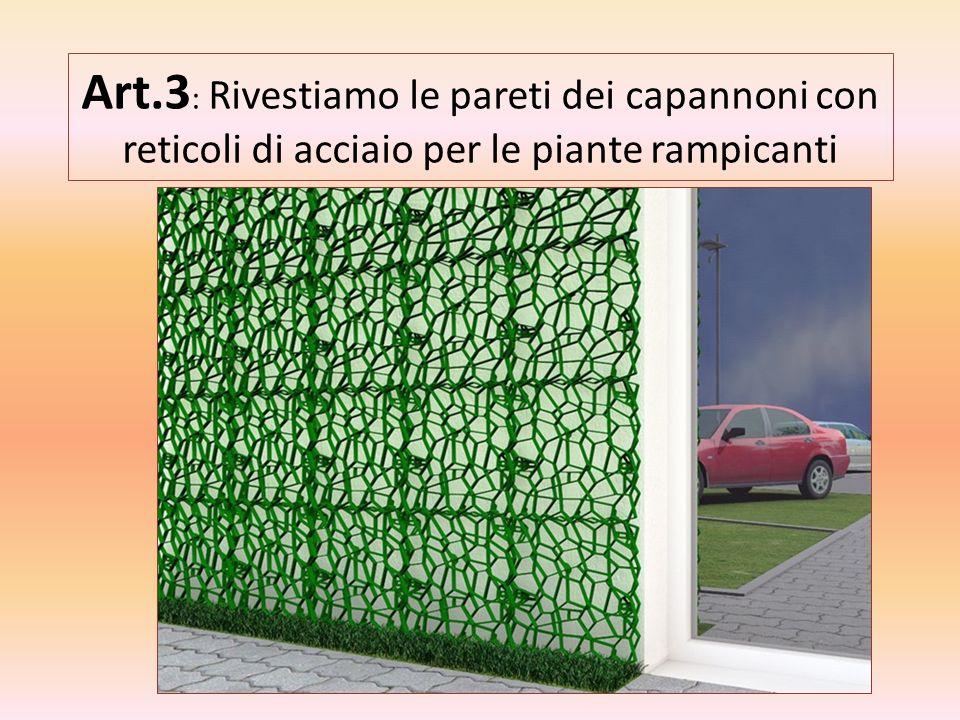 Art.3: Rivestiamo le pareti dei capannoni con reticoli di acciaio per le piante rampicanti
