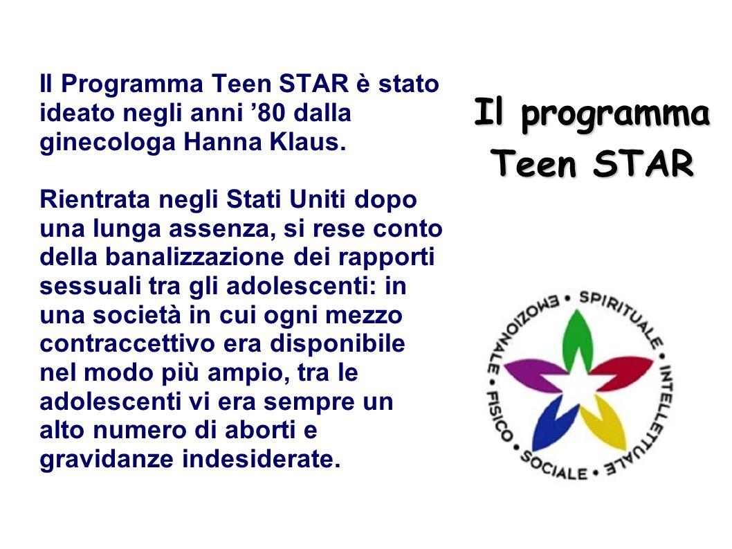 Il programma Teen STARIl Programma Teen STAR è stato ideato negli anni '80 dalla ginecologa Hanna Klaus.