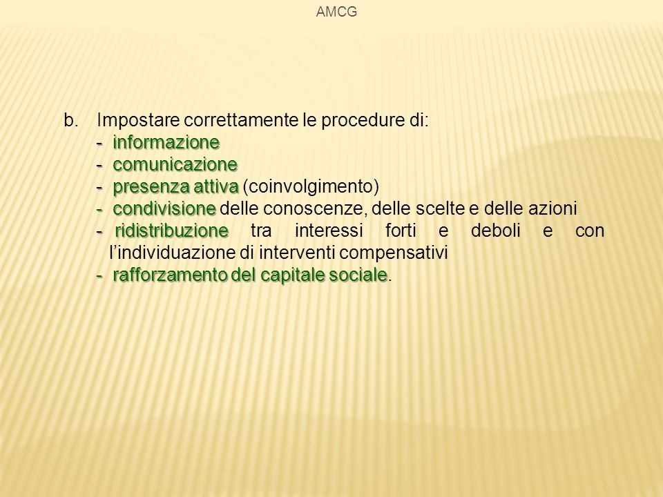Impostare correttamente le procedure di: - informazione