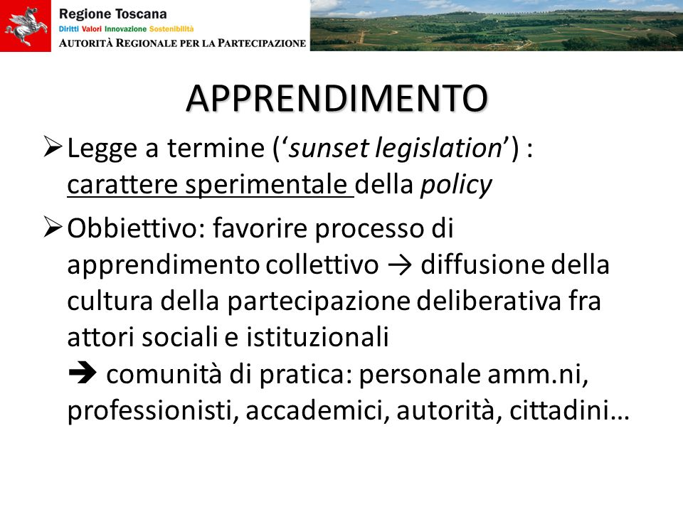 APPRENDIMENTO Legge a termine ('sunset legislation') : carattere sperimentale della policy.