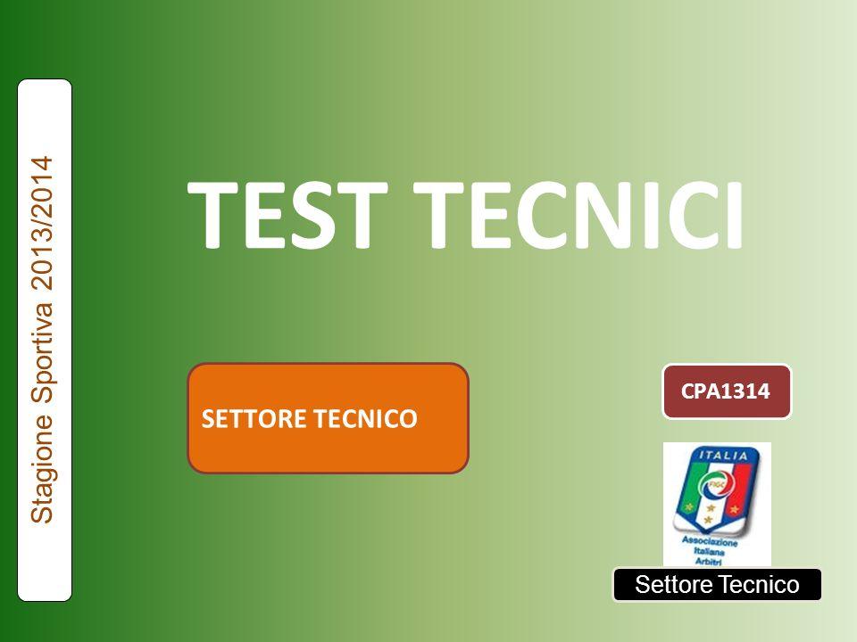 TEST TECNICI Stagione Sportiva 2013/2014 SETTORE TECNICO CPA1314