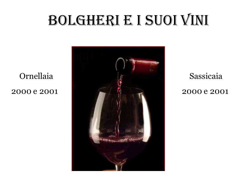 BOLGHERI E I SUOI VINI Ornellaia 2000 e 2001 Sassicaia 2000 e 2001