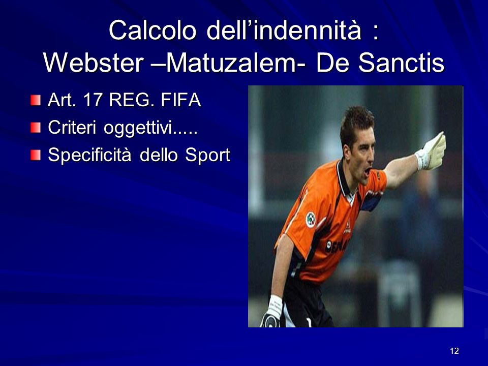 Calcolo dell'indennità : Webster –Matuzalem- De Sanctis