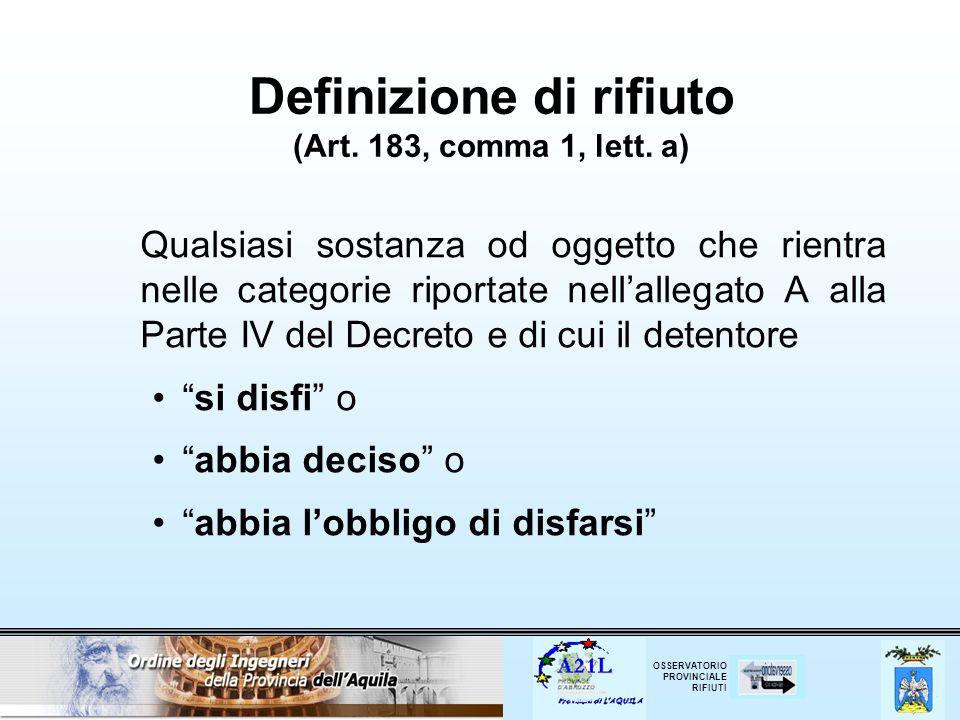 Definizione di rifiuto (Art. 183, comma 1, lett. a)