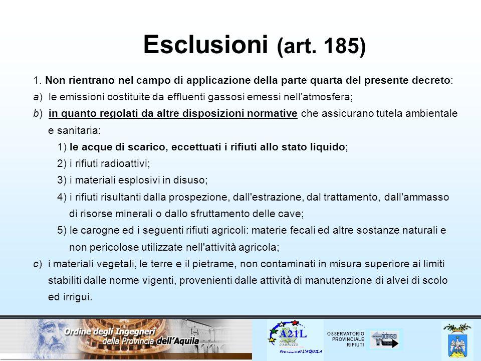 Esclusioni (art. 185) 1. Non rientrano nel campo di applicazione della parte quarta del presente decreto: