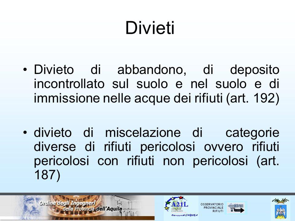 Divieti Divieto di abbandono, di deposito incontrollato sul suolo e nel suolo e di immissione nelle acque dei rifiuti (art. 192)