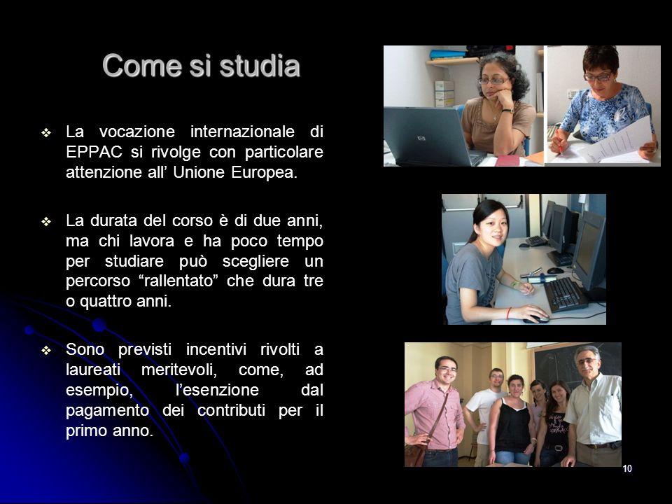 Come si studia La vocazione internazionale di EPPAC si rivolge con particolare attenzione all' Unione Europea.
