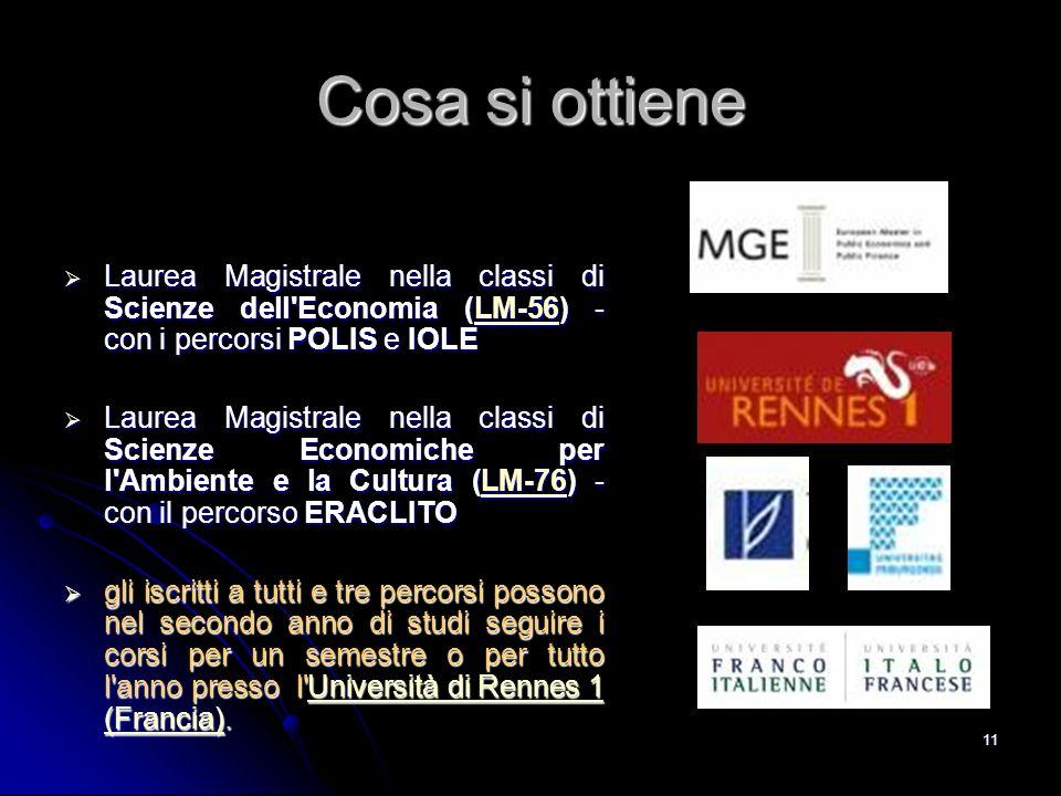 Cosa si ottiene Laurea Magistrale nella classi di Scienze dell Economia (LM-56) - con i percorsi POLIS e IOLE.