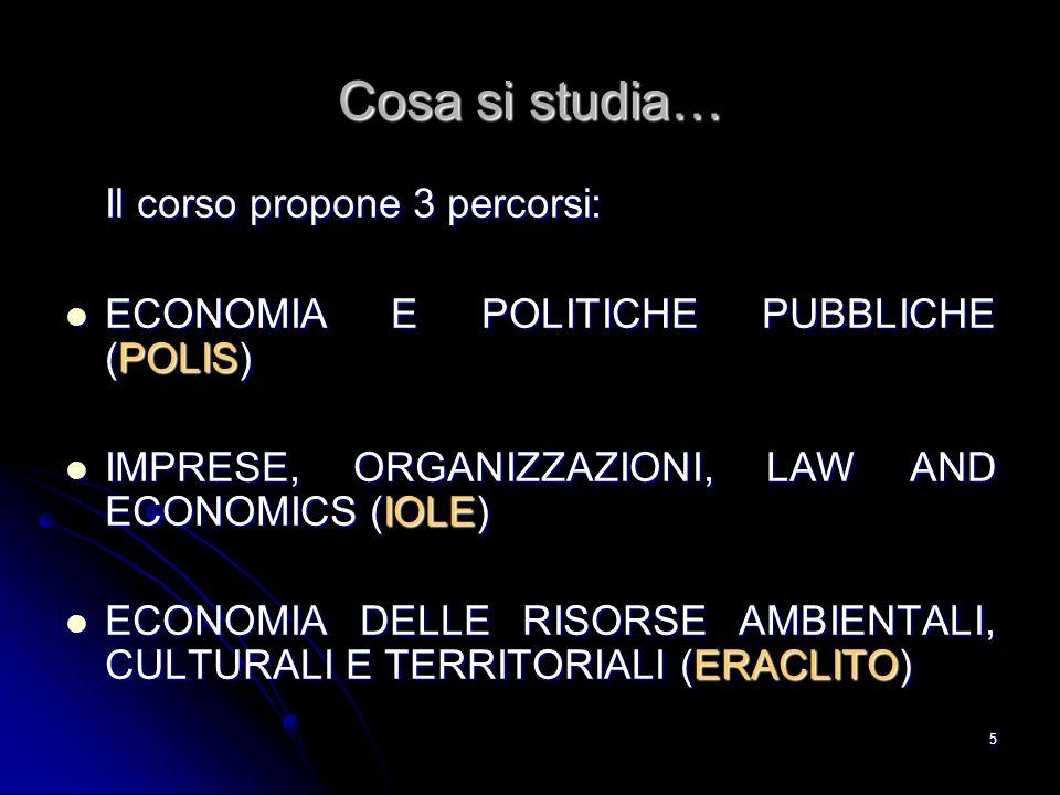 Cosa si studia… Il corso propone 3 percorsi:
