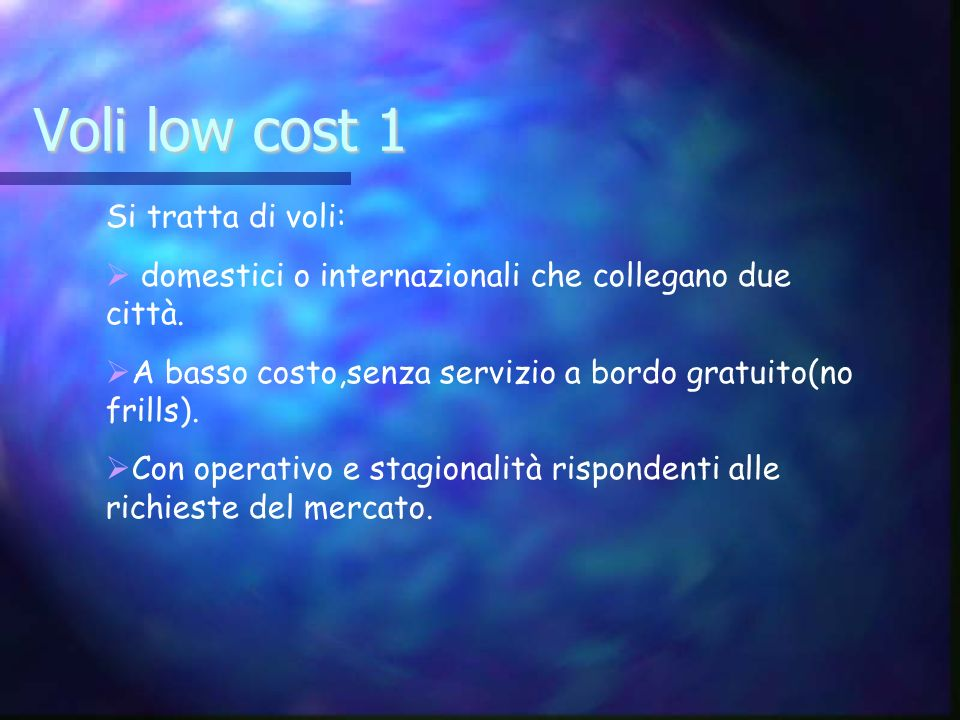 Voli low cost 1 Si tratta di voli: