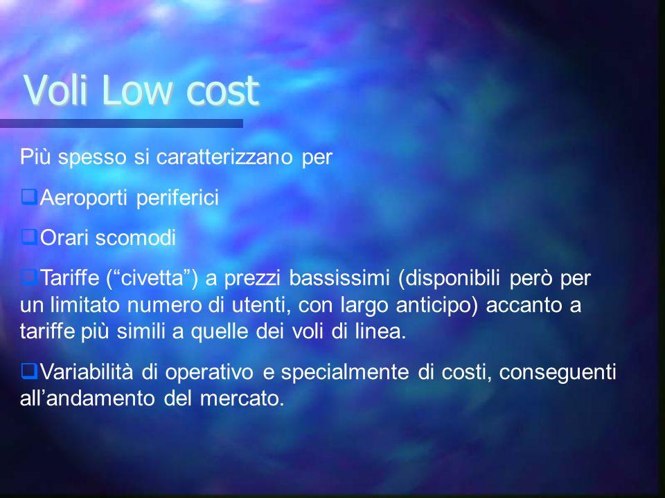 Voli Low cost Più spesso si caratterizzano per Aeroporti periferici