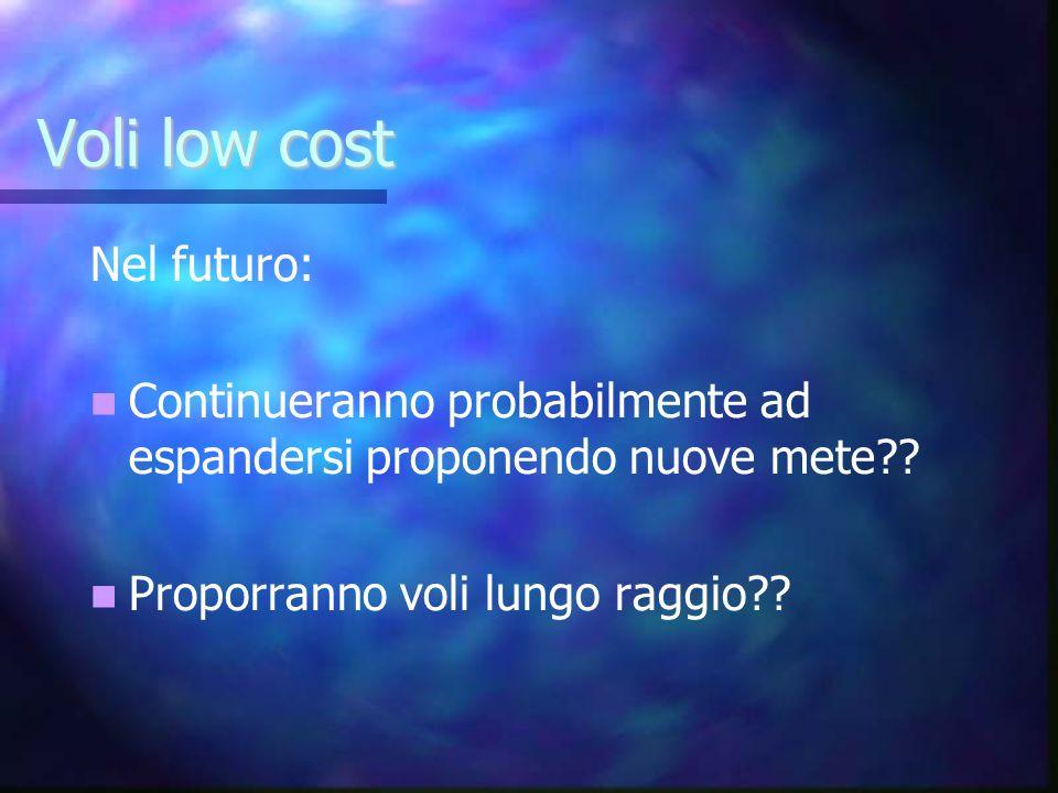 Voli low cost Nel futuro: