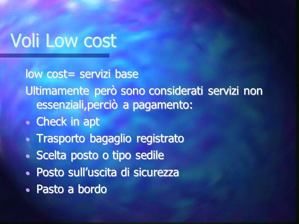Voli Low cost low cost= servizi base