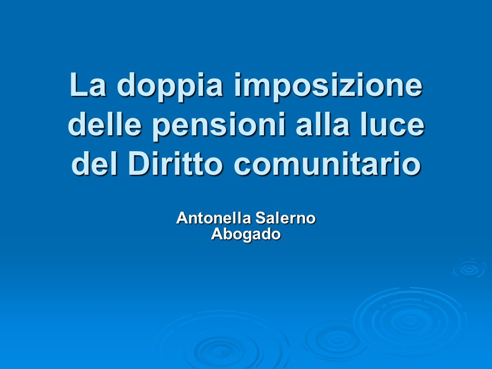 La doppia imposizione delle pensioni alla luce del Diritto comunitario