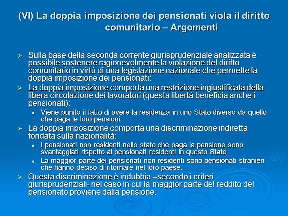 (VI) La doppia imposizione dei pensionati viola il diritto comunitario – Argomenti