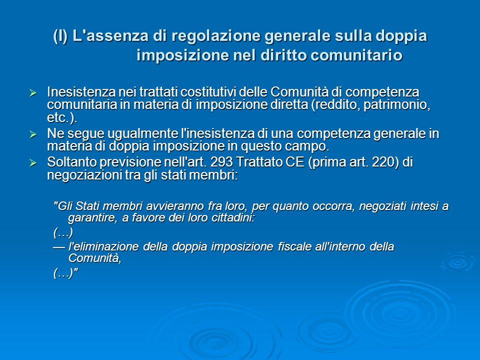 (I) L assenza di regolazione generale sulla doppia imposizione nel diritto comunitario