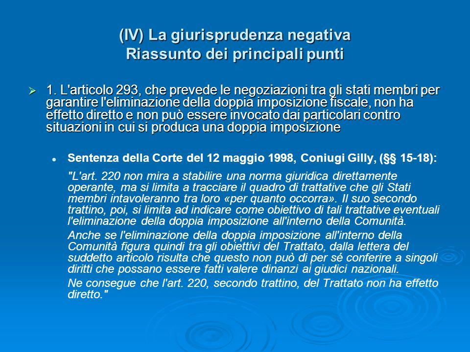 (IV) La giurisprudenza negativa Riassunto dei principali punti