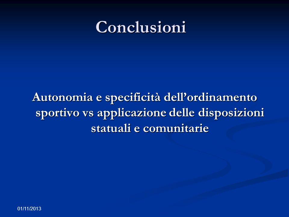 Conclusioni Autonomia e specificità dell'ordinamento sportivo vs applicazione delle disposizioni statuali e comunitarie.